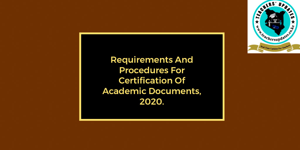 Requirements And Procedures For Certification Of Academic Documents, 2020